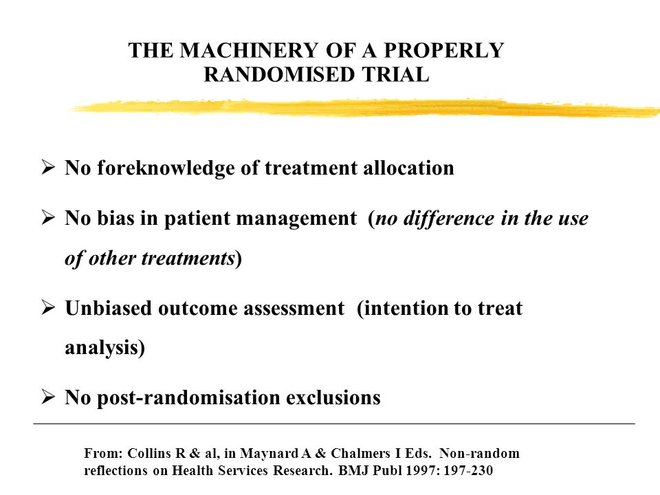 THE MACHINERY OF A PROPERLY RANDOMISED TRIAL