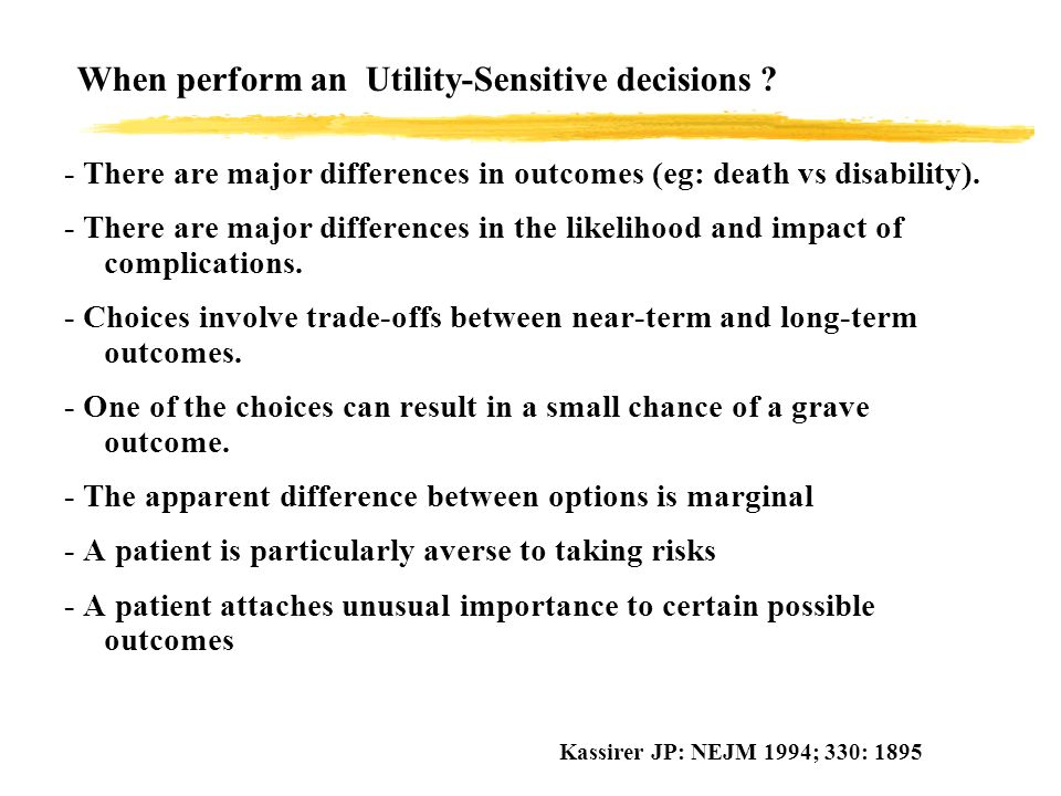 When perform an Utility-Sensitive decisions