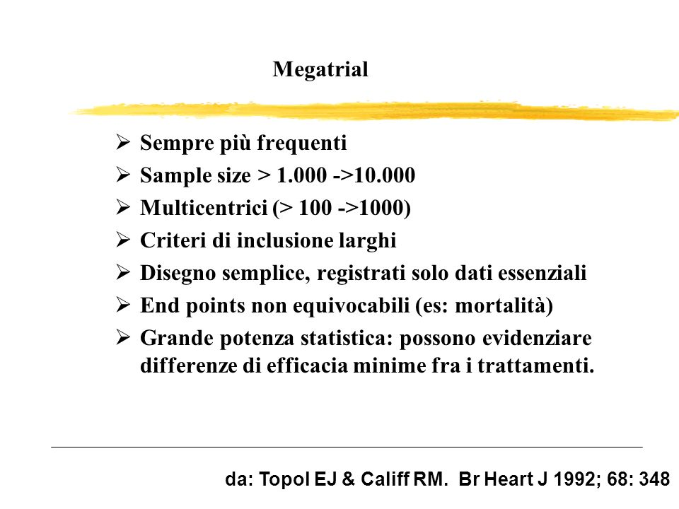 Multicentrici (> 100 ->1000) Criteri di inclusione larghi