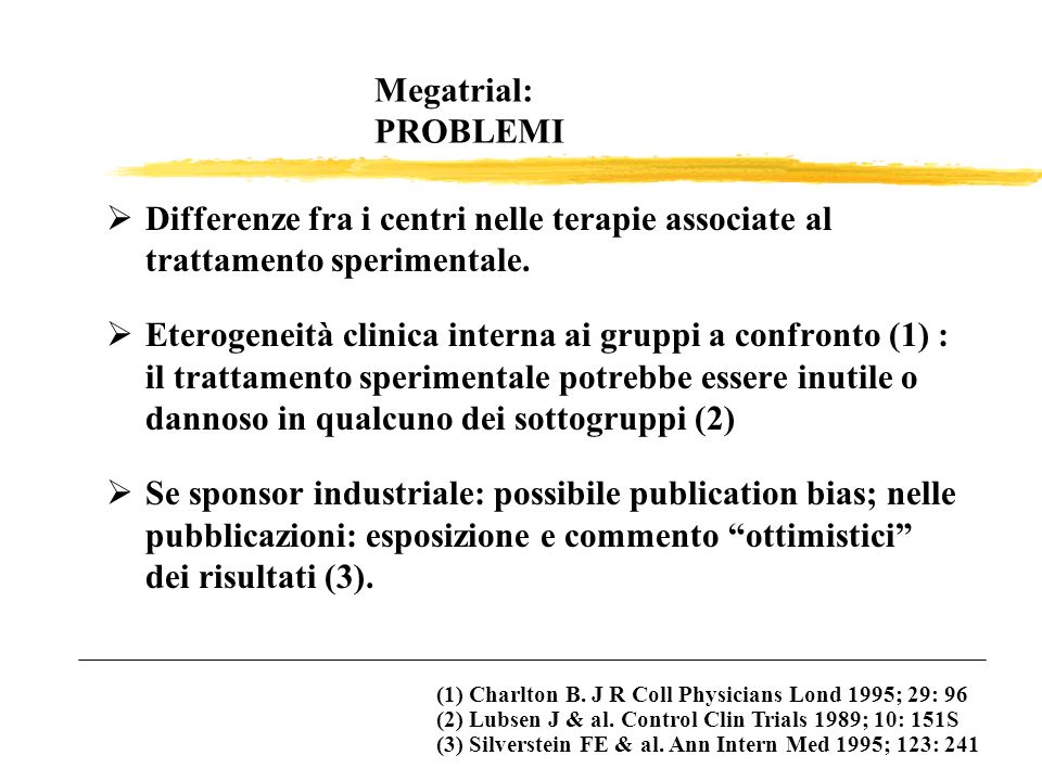 Megatrial: PROBLEMIDifferenze fra i centri nelle terapie associate al trattamento sperimentale.