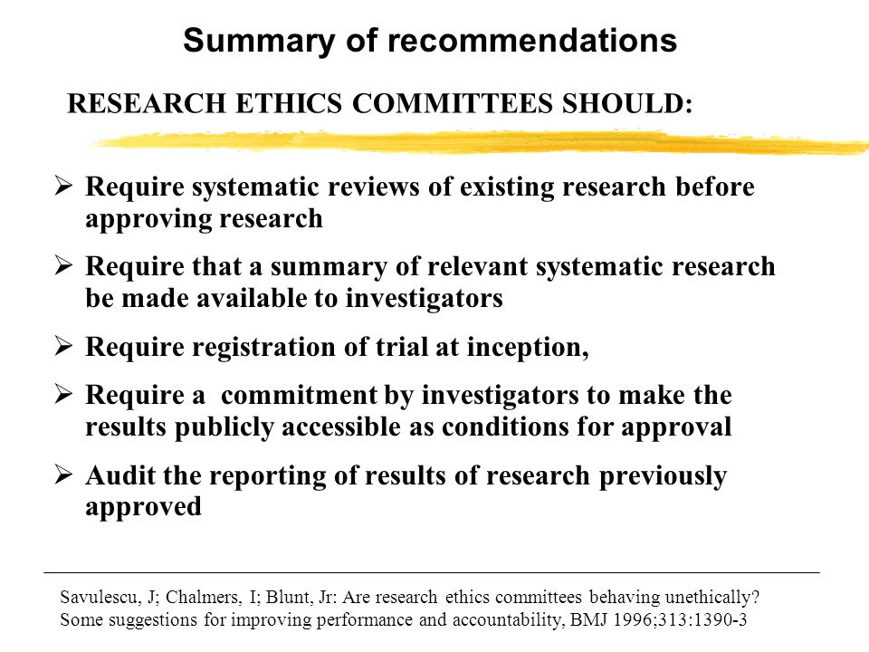 RESEARCH ETHICS COMMITTEES SHOULD: