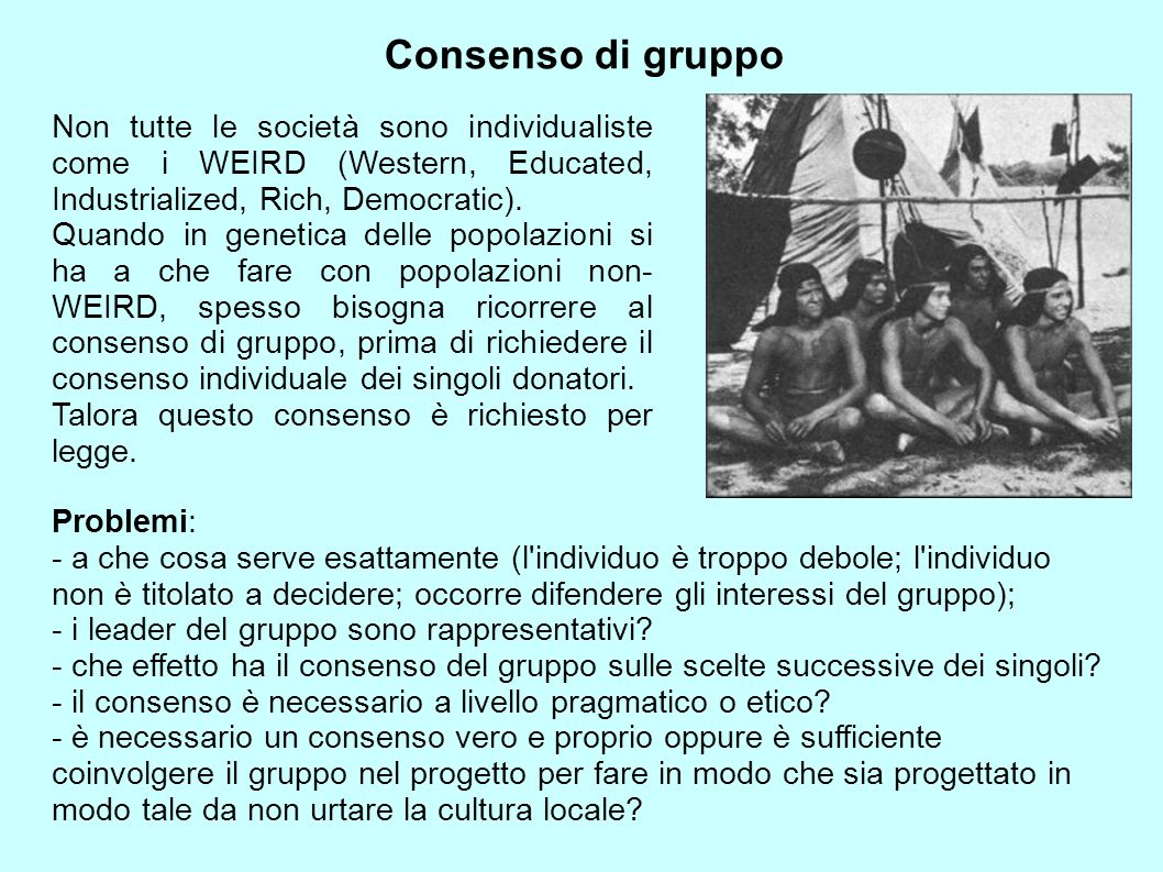 Consenso di gruppo Non tutte le società sono individualiste come i WEIRD (Western, Educated, Industrialized, Rich, Democratic).