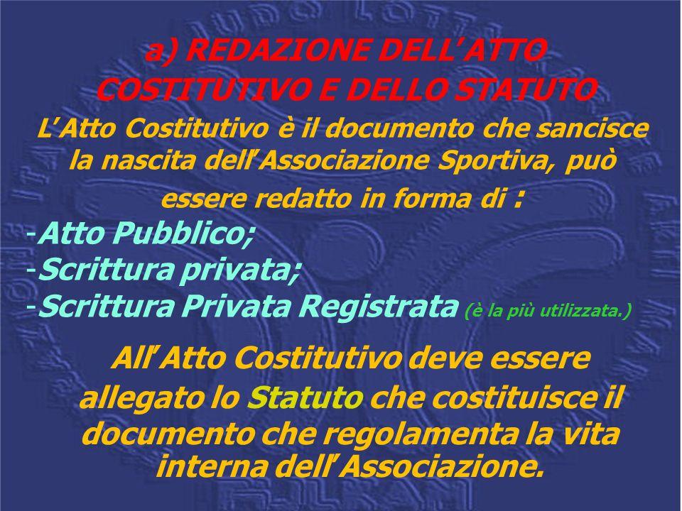 a) REDAZIONE DELL'ATTO COSTITUTIVO E DELLO STATUTO