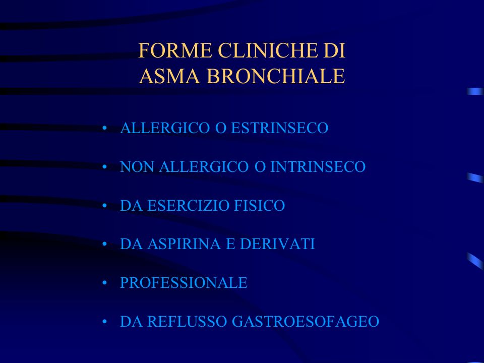 FORME CLINICHE DI ASMA BRONCHIALE