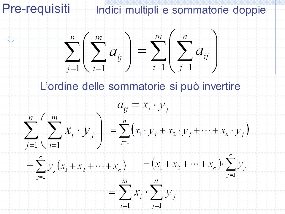 Pre-requisiti Indici multipli e sommatorie doppie