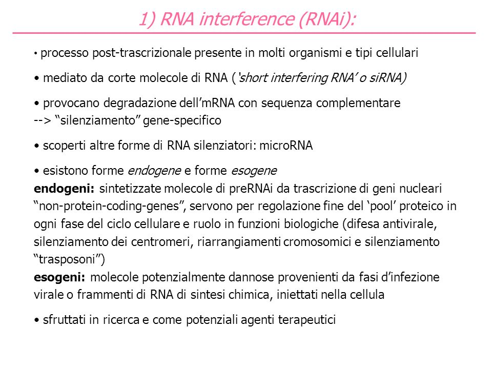 1) RNA interference (RNAi):