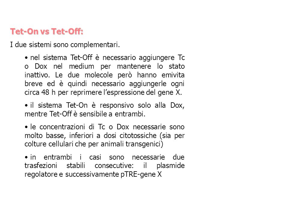 Tet-On vs Tet-Off: I due sistemi sono complementari.