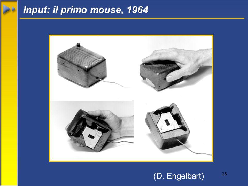 Input: il primo mouse, 1964 (D. Engelbart)