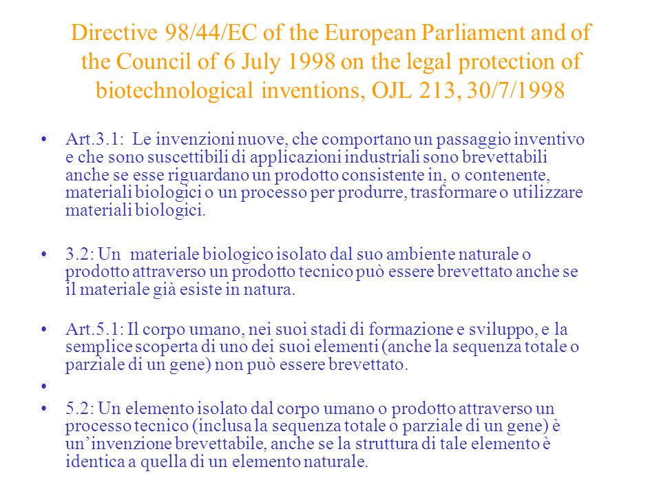 Directive 98/44/EC of the European Parliament and of the Council of 6 July 1998 on the legal protection of biotechnological inventions, OJL 213, 30/7/1998