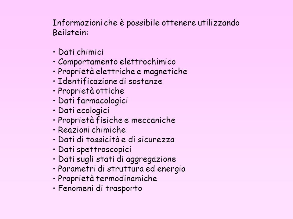 Informazioni che è possibile ottenere utilizzando Beilstein: