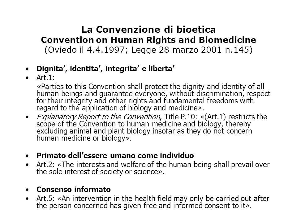 La Convenzione di bioetica Convention on Human Rights and Biomedicine (Oviedo il 4.4.1997; Legge 28 marzo 2001 n.145)