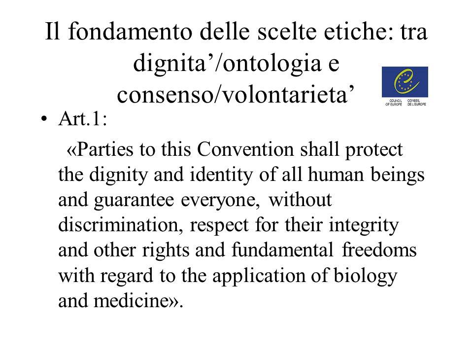 Il fondamento delle scelte etiche: tra dignita'/ontologia e consenso/volontarieta'