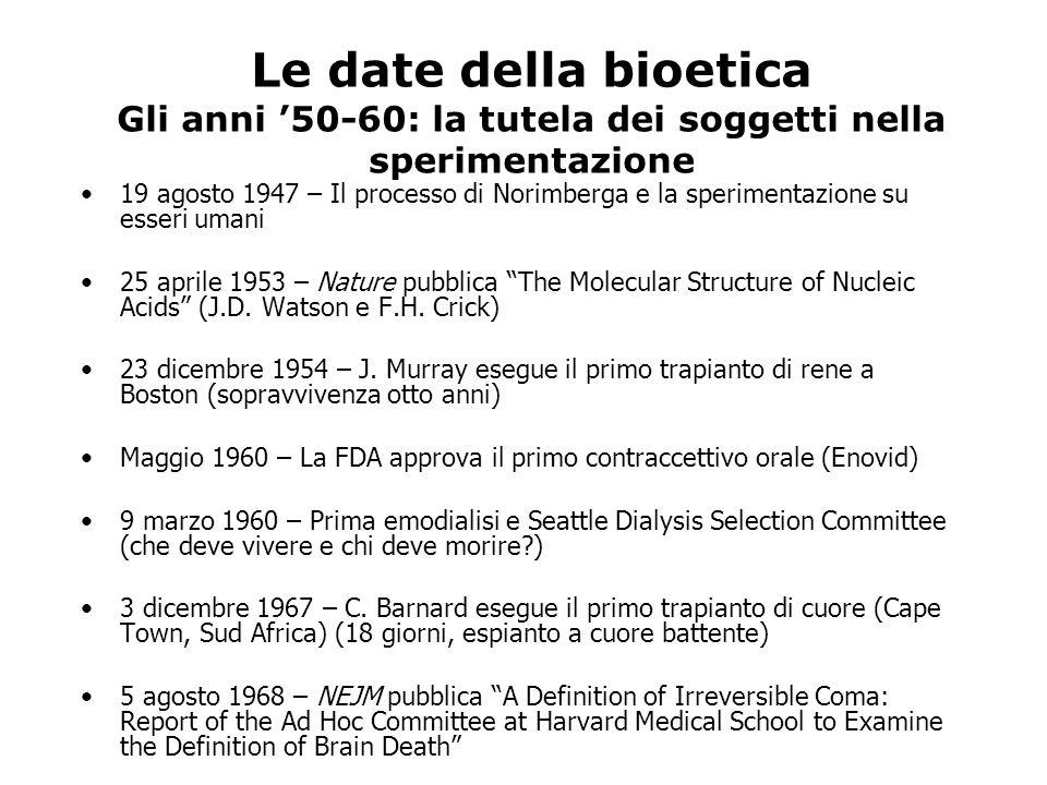 Le date della bioetica Gli anni '50-60: la tutela dei soggetti nella sperimentazione