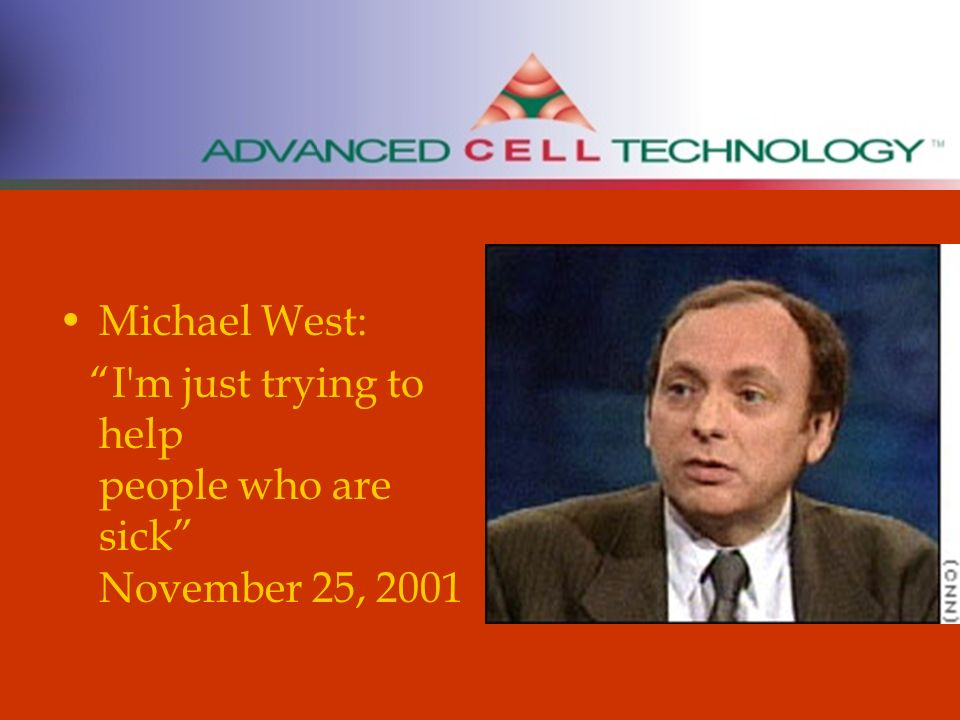 Michael West: I m just trying to help people who are sick November 25, 2001