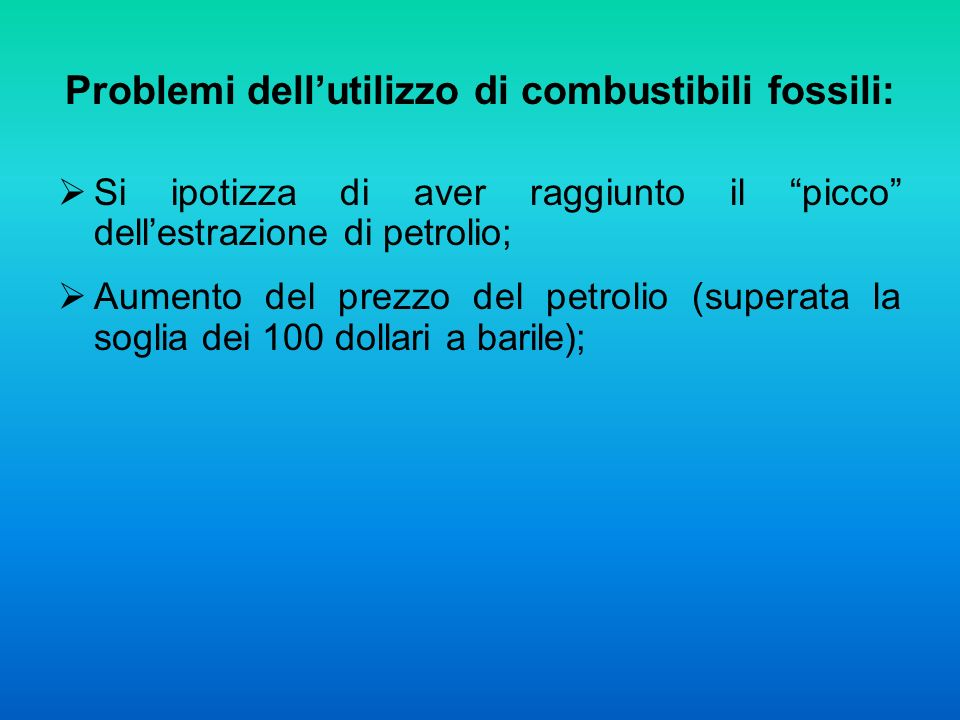Problemi dell'utilizzo di combustibili fossili: