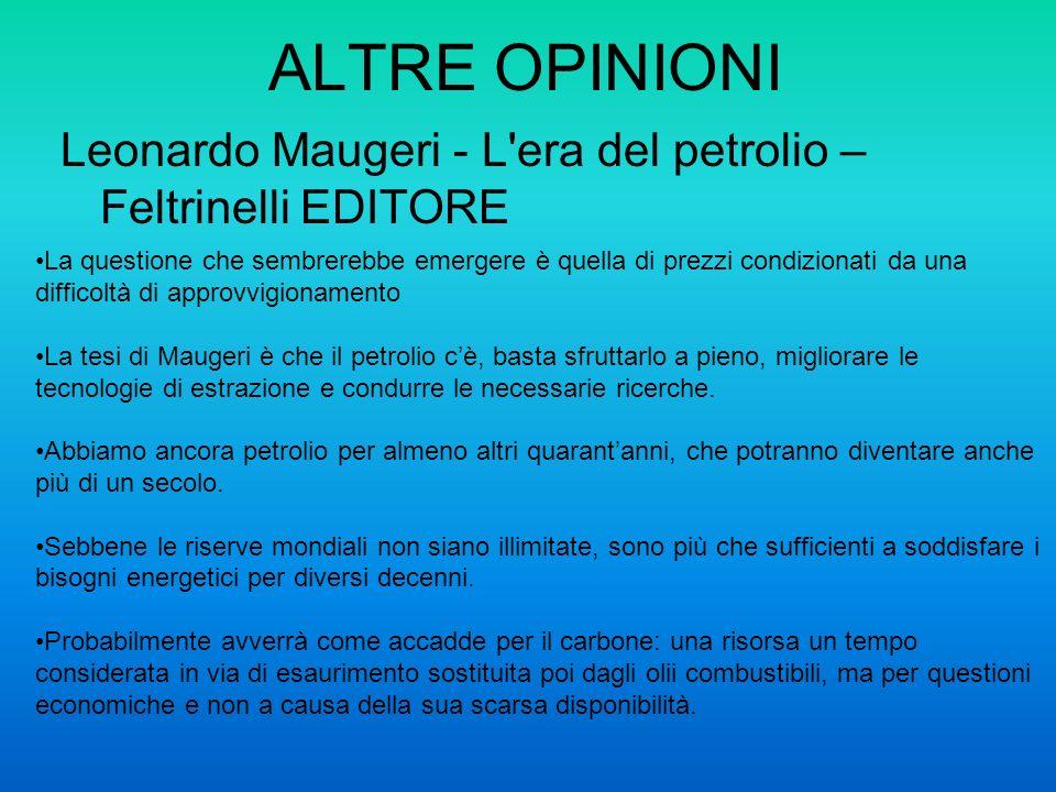 ALTRE OPINIONI Leonardo Maugeri - L era del petrolio – Feltrinelli EDITORE.