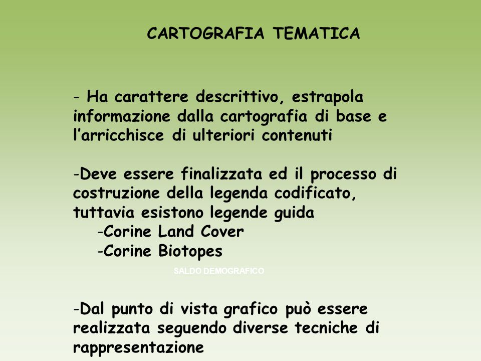 CARTOGRAFIA TEMATICA Ha carattere descrittivo, estrapola informazione dalla cartografia di base e l'arricchisce di ulteriori contenuti.
