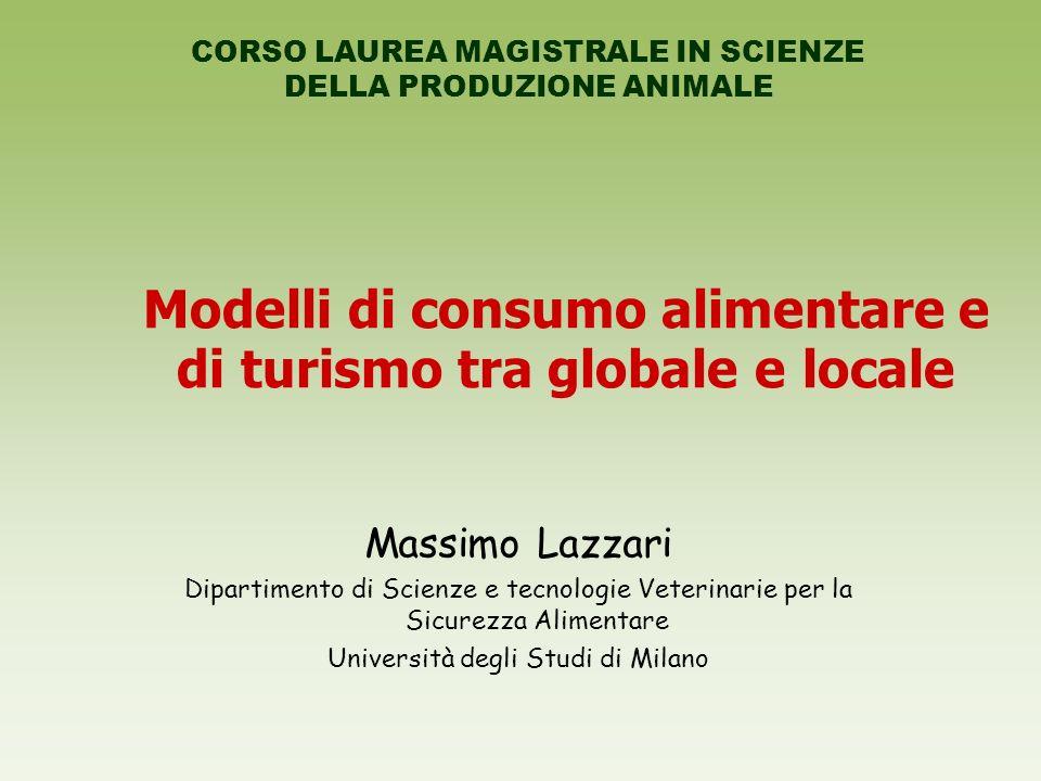 Modelli di consumo alimentare e di turismo tra globale e locale
