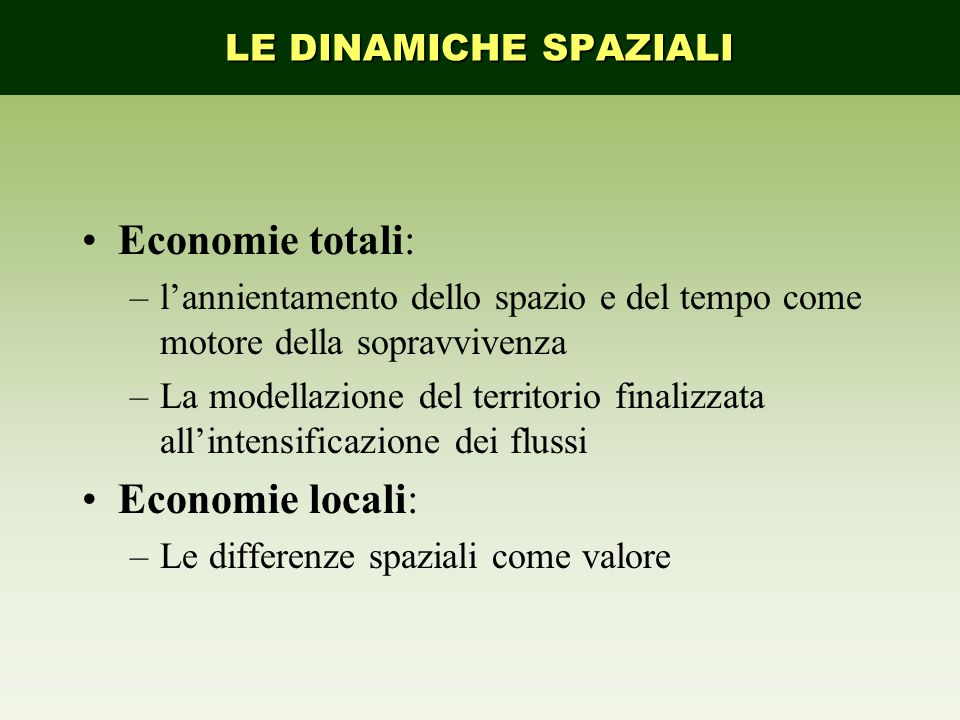 Economie totali: Economie locali: LE DINAMICHE SPAZIALI
