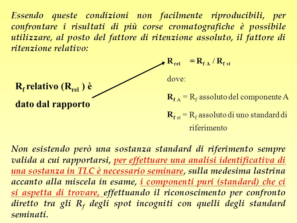 R relativo ( ) è dato dal rapporto