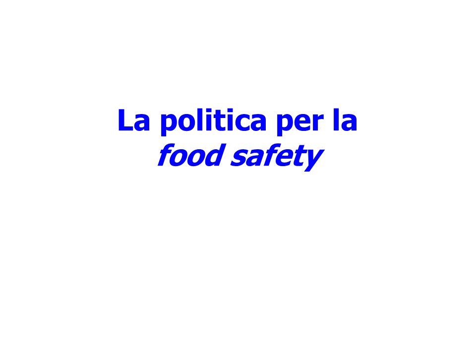 La politica per la food safety