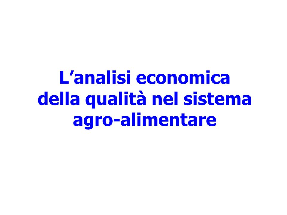 L'analisi economica della qualità nel sistema agro-alimentare