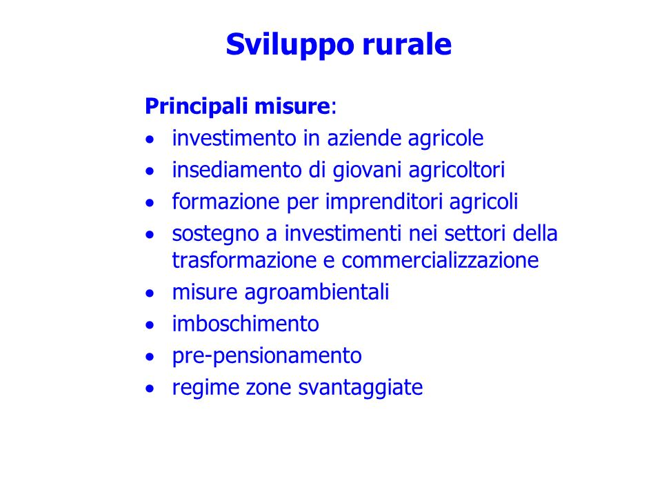 Sviluppo rurale Principali misure: investimento in aziende agricole