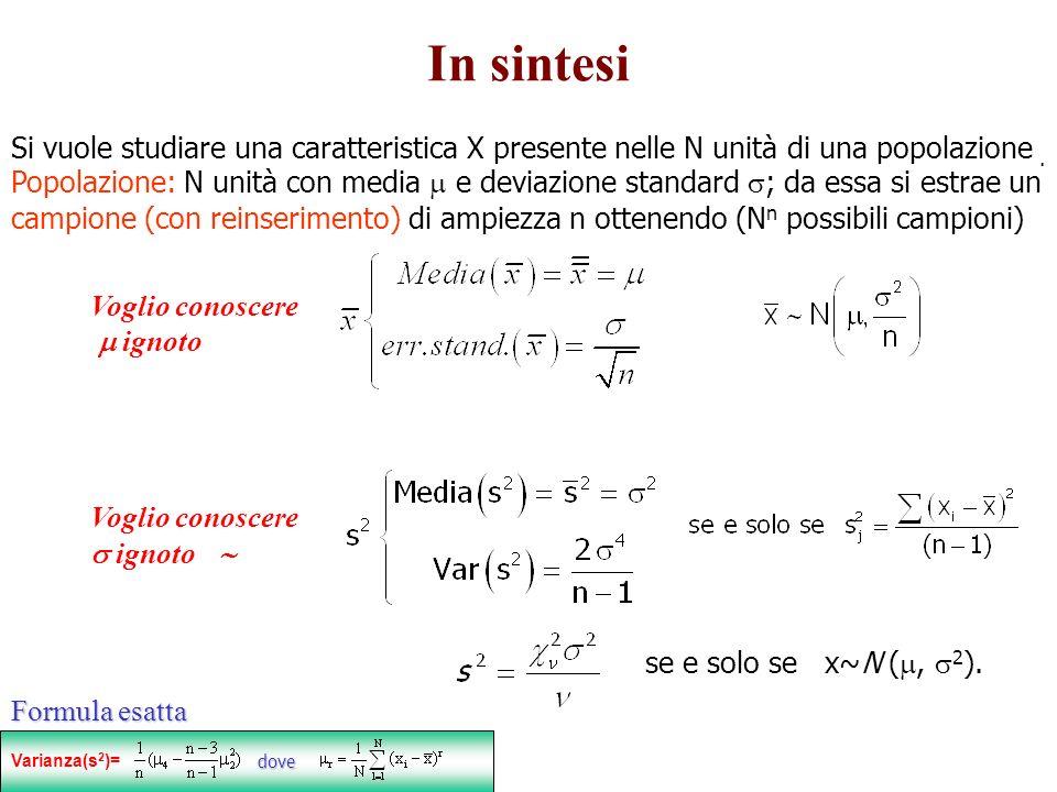 In sintesi Si vuole studiare una caratteristica X presente nelle N unità di una popolazione .