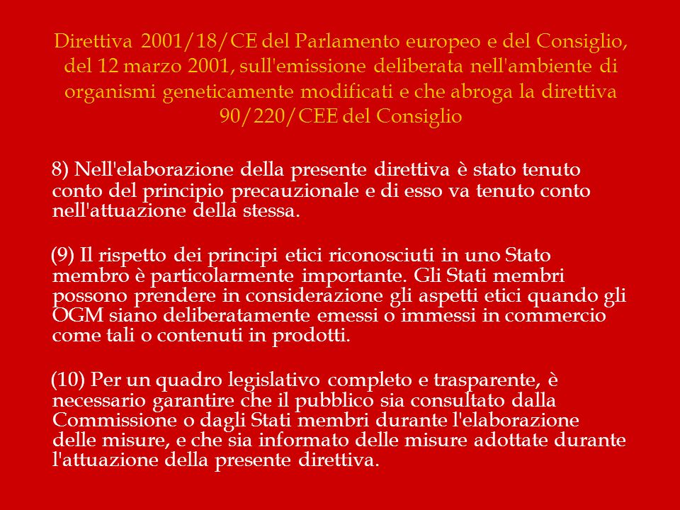 Direttiva 2001/18/CE del Parlamento europeo e del Consiglio, del 12 marzo 2001, sull emissione deliberata nell ambiente di organismi geneticamente modificati e che abroga la direttiva 90/220/CEE del Consiglio