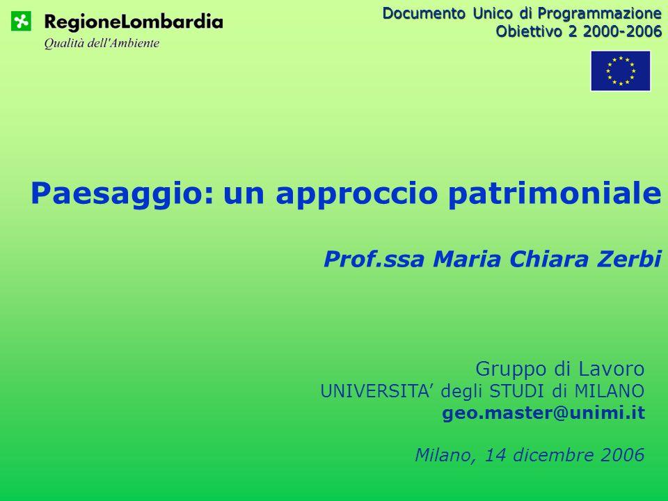 Paesaggio: un approccio patrimoniale Prof.ssa Maria Chiara Zerbi