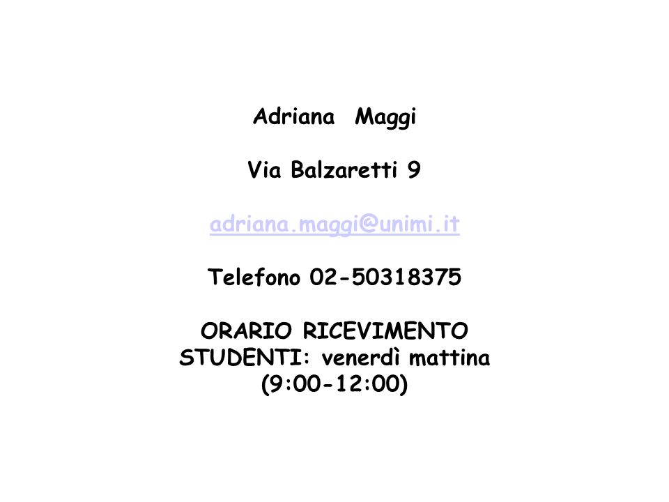 ORARIO RICEVIMENTO STUDENTI: venerdì mattina (9:00-12:00)
