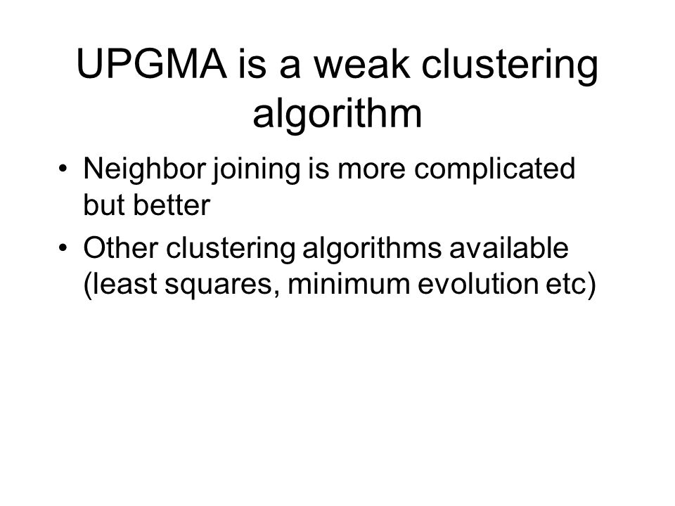 UPGMA is a weak clustering algorithm