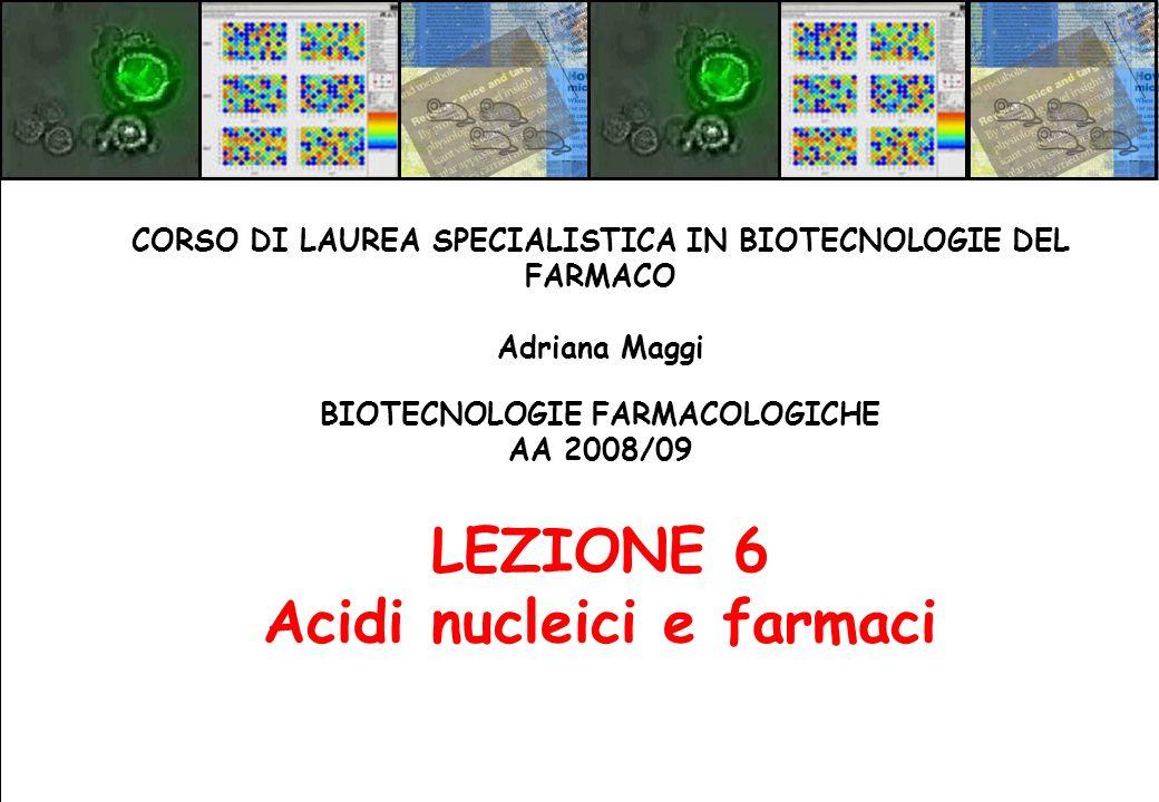 LEZIONE 6 Acidi nucleici e farmaci