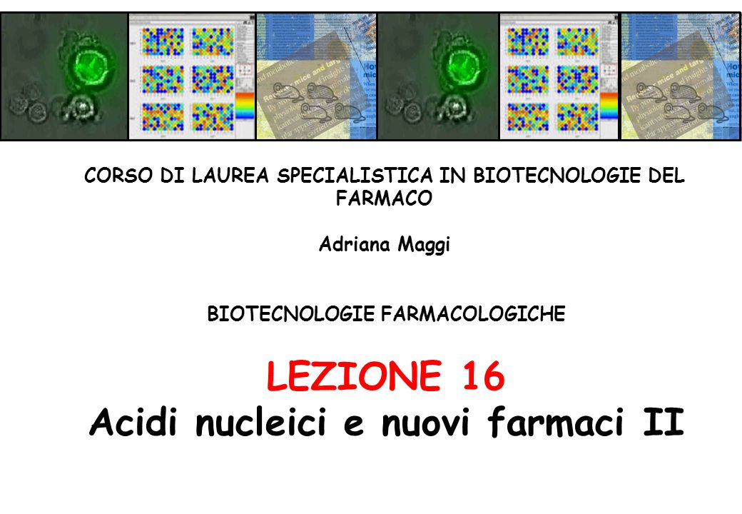 LEZIONE 16 Acidi nucleici e nuovi farmaci II