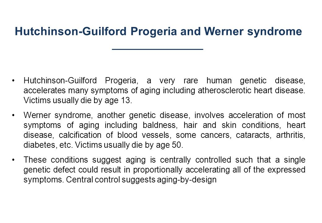 Hutchinson-Guilford Progeria and Werner syndrome
