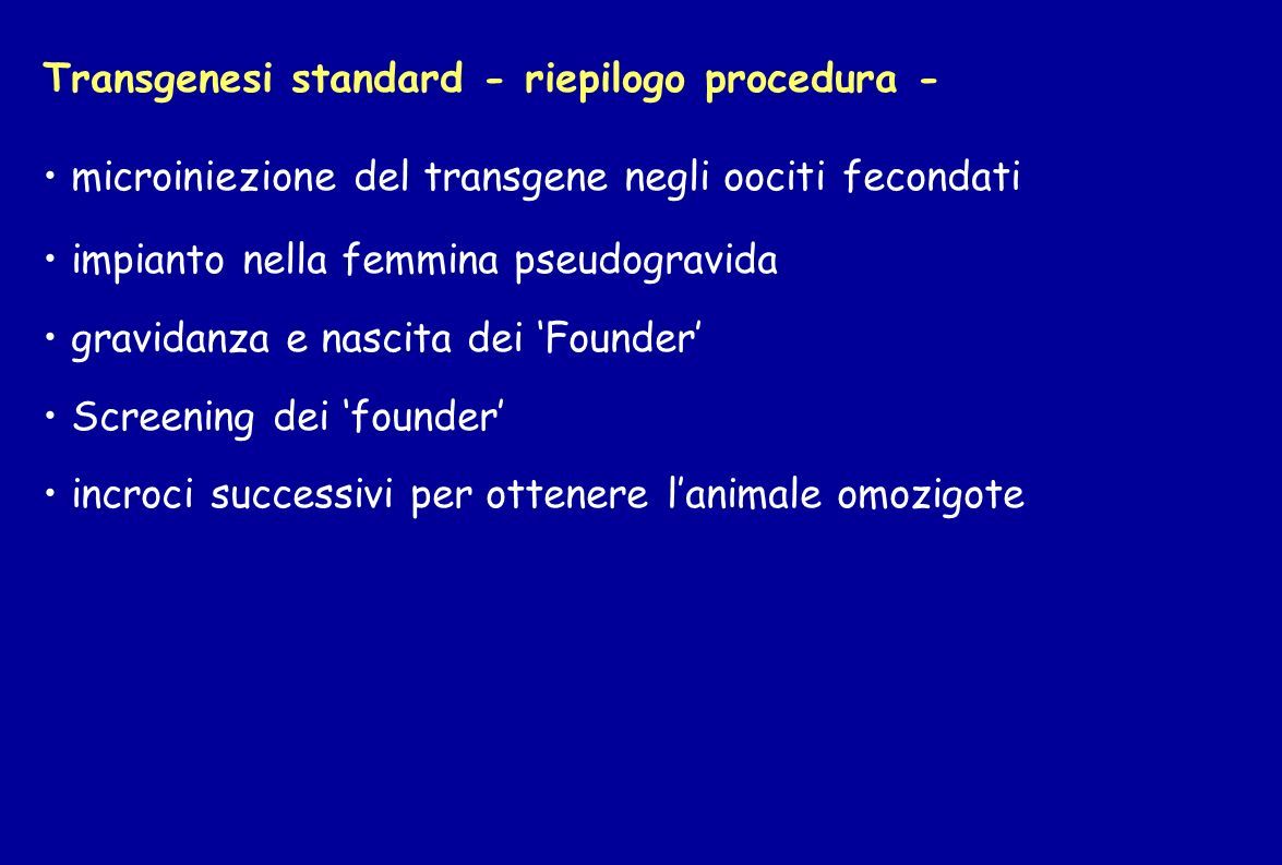 Transgenesi standard - riepilogo procedura -
