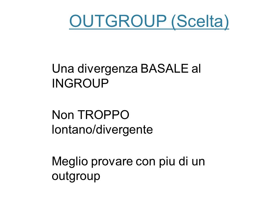 OUTGROUP (Scelta) Una divergenza BASALE al INGROUP