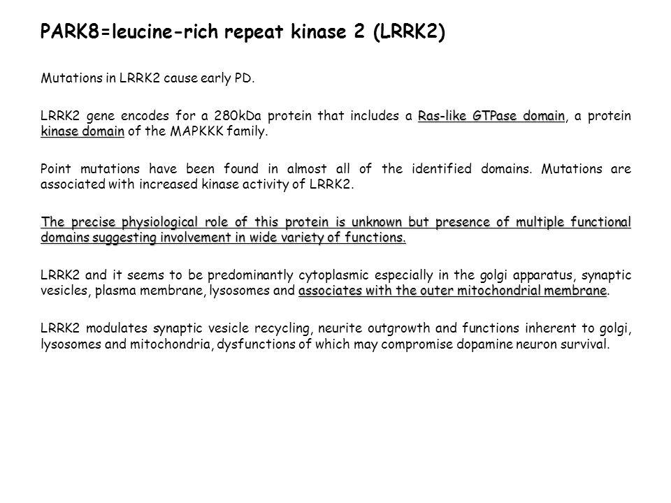PARK8=leucine-rich repeat kinase 2 (LRRK2)