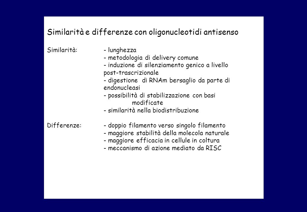 Similarità e differenze con oligonucleotidi antisenso