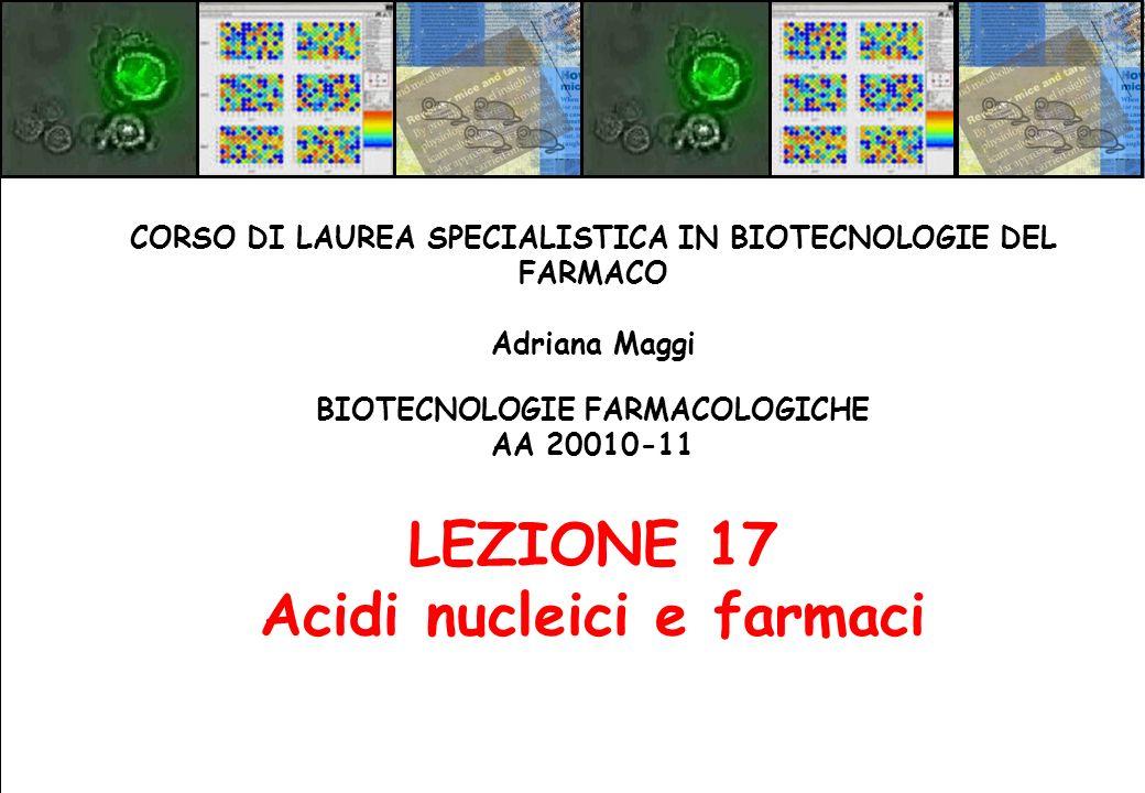 LEZIONE 17 Acidi nucleici e farmaci