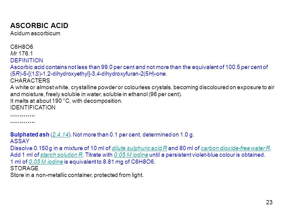ASCORBIC ACID Acidum ascorbicum C6H8O6 Mr 176.1 DEFINITION