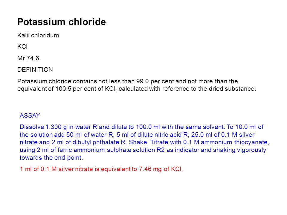 Potassium chloride Kalii chloridum KCl Mr 74.6 DEFINITION