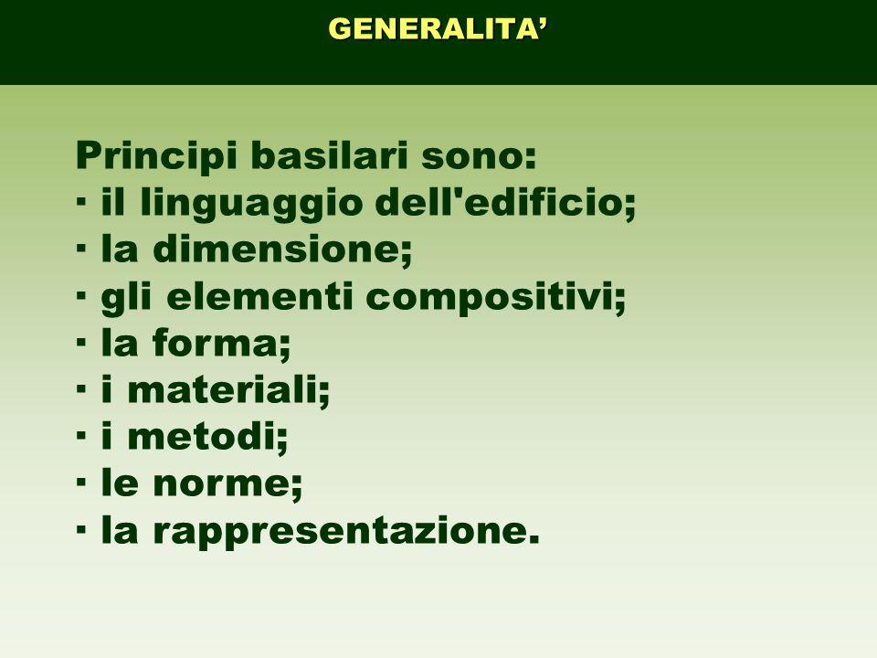 Principi basilari sono: · il linguaggio dell edificio;