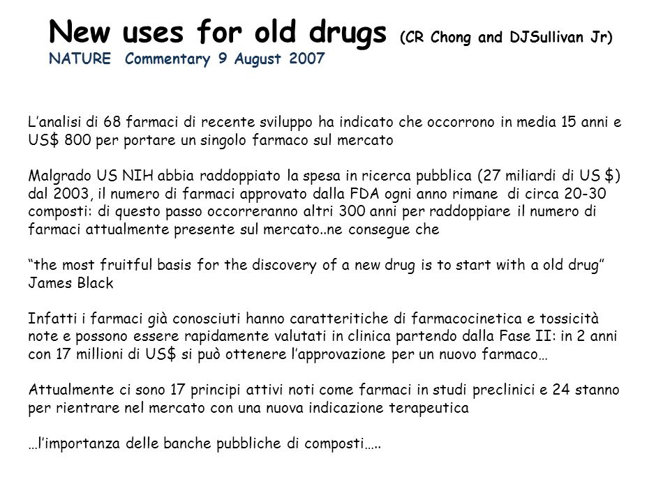 New uses for old drugs (CR Chong and DJSullivan Jr)