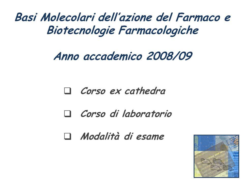 Basi Molecolari dell'azione del Farmaco e Biotecnologie Farmacologiche