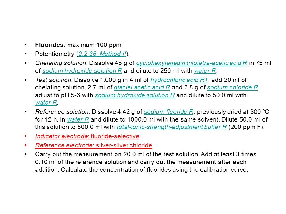 Fluorides: maximum 100 ppm.