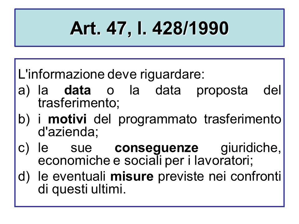 Art. 47, l. 428/1990 L informazione deve riguardare: