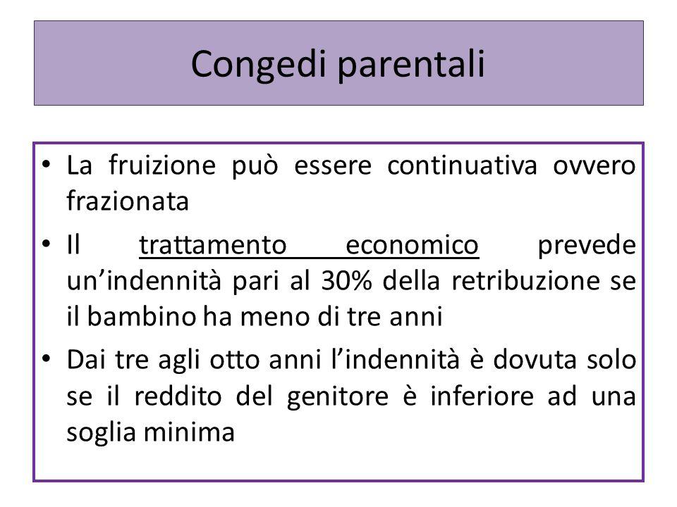 Congedi parentali La fruizione può essere continuativa ovvero frazionata.