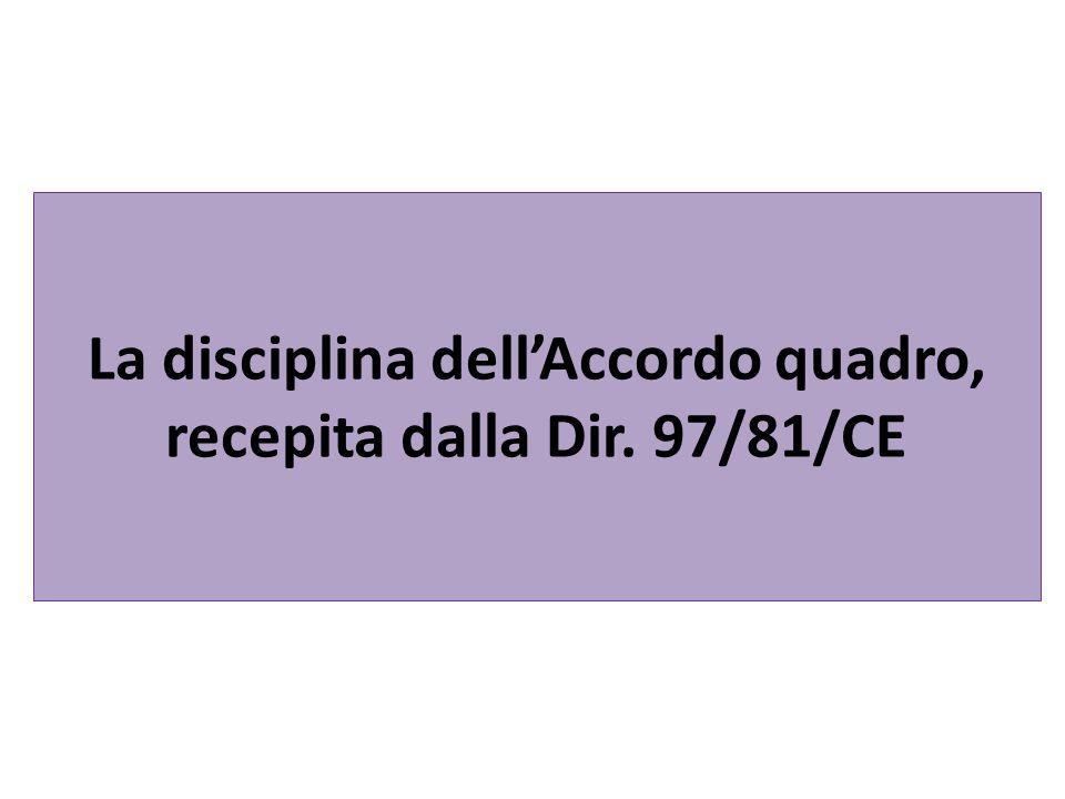 La disciplina dell'Accordo quadro, recepita dalla Dir. 97/81/CE