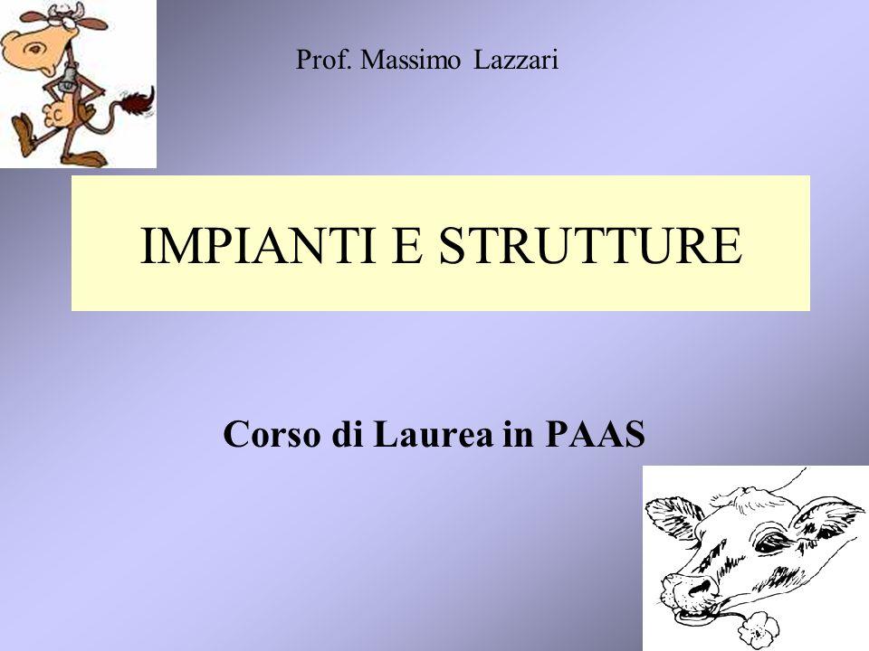 Prof. Massimo Lazzari IMPIANTI E STRUTTURE Corso di Laurea in PAAS